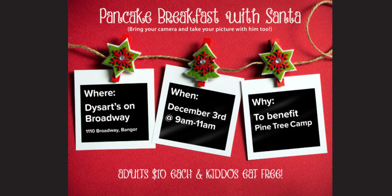 Dysart's Pancake Breakfast with Santa to Benefit Pine Tree Camp
